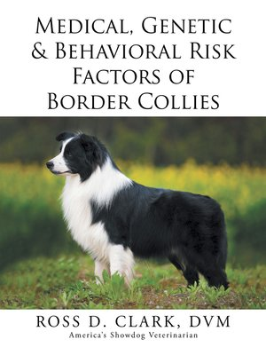 cover image of Medical, Genetic & Behavioral Risk Factors of Border Collies